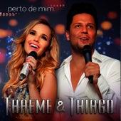 Perto De Mim de Thaeme & Thiago