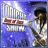 Tonight Show: Best Of Jazz by Various Artists