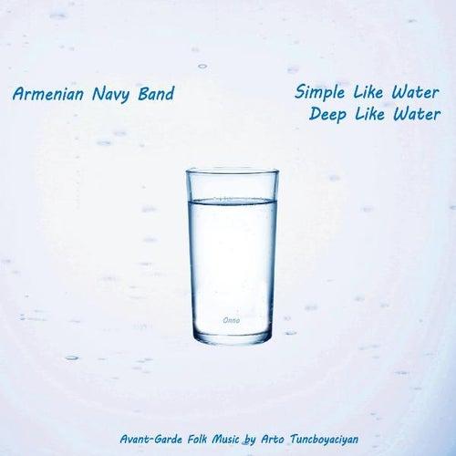 Simple Like Water, Deep Like Water by Armenian Navy Band