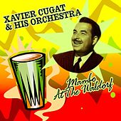 Mambo At The Waldorf de Xavier Cugat & His Orchestra