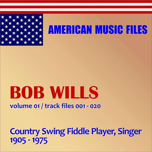 Bob Wills - Volume 1 by Bob Wills