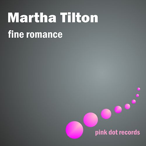 Fine Romance by Martha Tilton