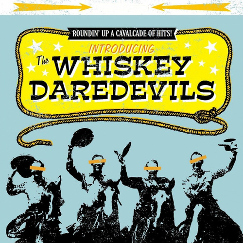 Introducing The Whiskey Daredevils by Whiskey Daredevils