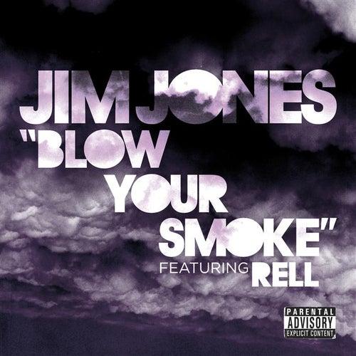 Blow Your Smoke by Jim Jones