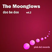 Doo Be Doo, Vol. 2 by The Moonglows