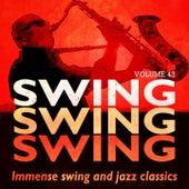 Swing, Swing, Swing - Immense Swing And Jazz Classics, Vol. 43 de Various Artists