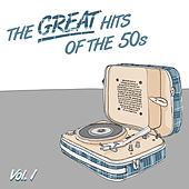 The Great Hits Of The 50's Vol. 1 by Various Artists