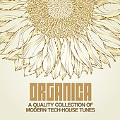 Organica (A Quality Collection of Modern Tech-House Tunes) by Various Artists