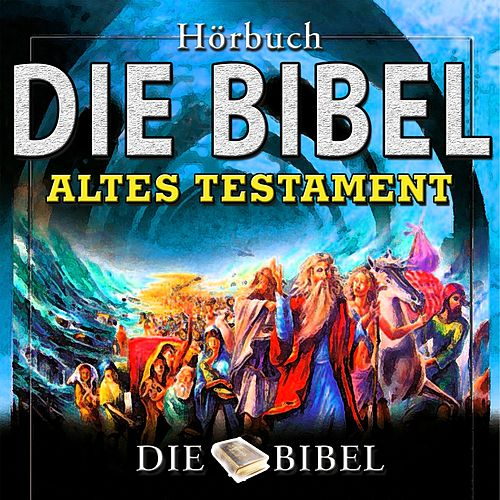Bibel  das alte Testament by The Dreamer