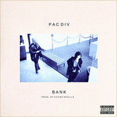 Bank - Single by Pac Div