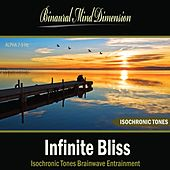 Infinite Bliss: Isochronic Tones Brainwave Entrainment by Binaural Mind Dimension