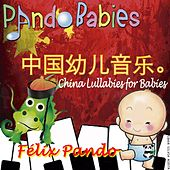 China Lullabies For Babies by Felix Pando