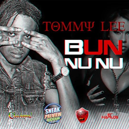 Bun Nu Nu - Single by Tommy Lee