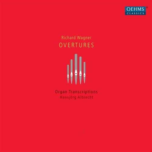 Wagner: Organ Transcriptions by Hansjorg Albrecht