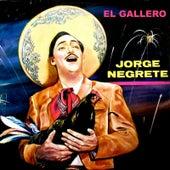 El Gallero by Jorge Negrete