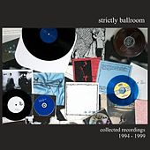 Collected Recordings 1994- 1999 by Strictly Ballroom