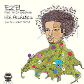 His Presence by Ezel