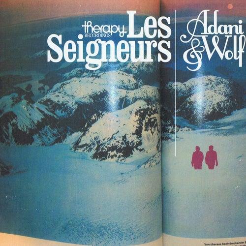 Le Seigneurs by Adani & Wolf