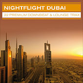 Nightflight Dubai ...22 Premium Downbeat & Lounge Trax by Various Artists