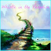 Whistle in the Paradise de Various Artists