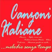 Canzoni Italiane...melodie senza tempo (Mamma, voglio vivere così, volare, 'o sole mio, parlami d'amore mariù, maramao perchè sei morto....) de Various Artists