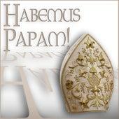 Habemus Papam! - Musik für einen neuen Papst von Various Artists