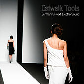 Catwalk Tools - Germany's Next Electro Sound von Various Artists