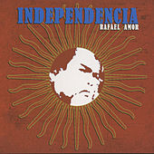 Independencia by Rafael Amor