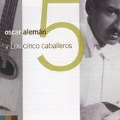 Y Los Cinco Caballeros by Oscar Aleman