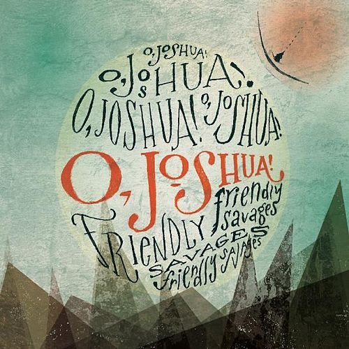 O, Joshua! by Friendly Savages
