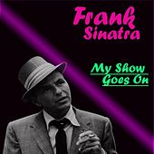 My Show Goes On by Frank Sinatra