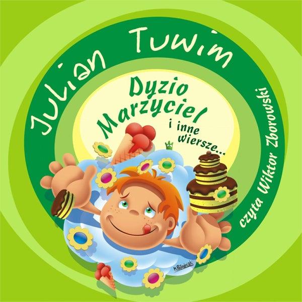 Julian Tuwim Dyzio Marzyciel I Inne Wiersze De Wiktor