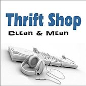 Thrift Shop by Clean and Mean