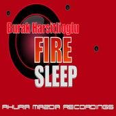 Fire Sleep by Burak Harsitlioglu