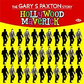 Hollywood Maverick: The Gary S Paxton Story by Various Artists