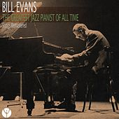 The Greatest Jazz Pianist of All Time (Songs Remastered) de Bill Evans