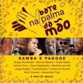 Bate Na Palma Da Mão - Samba & Pagode de Various Artists