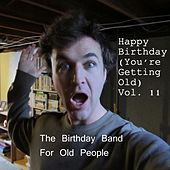 Happy Birthday (You're Getting Old) Vol. 11 by The Birthday Band for Old People