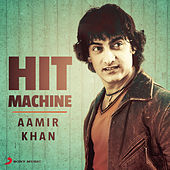 Aamir Khan: Hit Machine by Various Artists