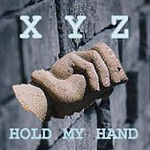 Hold My Hand by XYZ