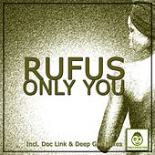 Only You (Incl. Doc Link & Deep Gee Mixes) by Rufus