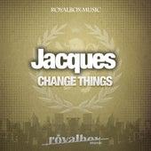 Change Things - Single de Jacques
