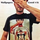 Good 4 It de Wallpaper.