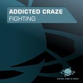 Fighting von Addicted Craze
