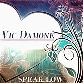 Speak Low (30 Songs Original Recordings) von Vic Damone