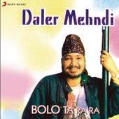 Bolo Ta Ra Ra by Daler Mehndi