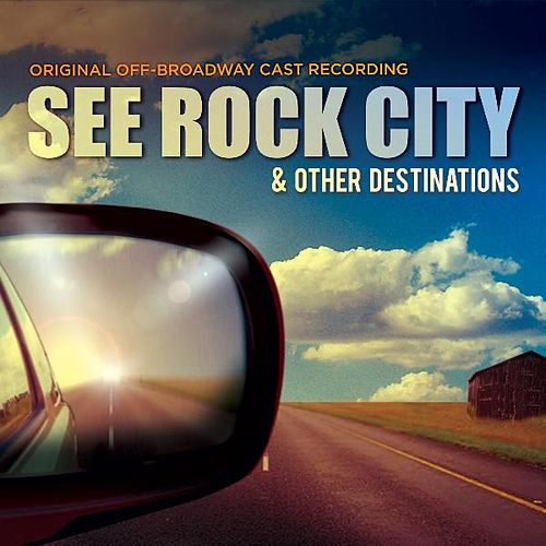 See Rock City and Other Destinations (Original Off-Broadway Cast Recording) by Brad Alexander