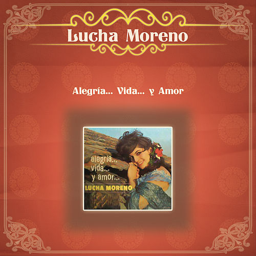 Alegría..Vida...y Amor by Lucha Moreno