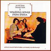 Waulking Songs From Barra by Various Artists