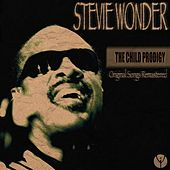 The Child Prodigy (Original Songs Remastered) de Stevie Wonder